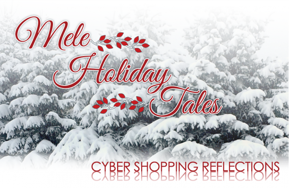 Mele Holiday Tales: Cyber Shopping Reflections