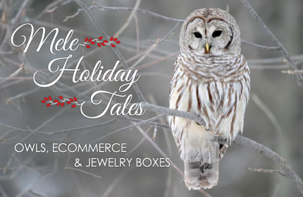 Mele Holiday Tales: Owls, Ecommerce, and Jewelry Boxes